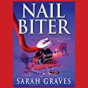 Nail Biter (       UNABRIDGED) by Sarah Graves Narrated by Lindsay Ellison