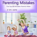 Parenting Mistakes: The Top 20 Mistakes Parents Make | Rita Chester