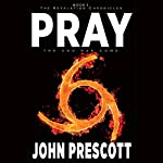 Pray: The Revelation Chronicles | John Prescott