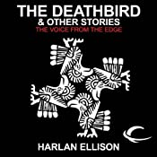 The Deathbird & Other Stories: The Voice from the Edge, Volume 4 | [Harlan Ellison]