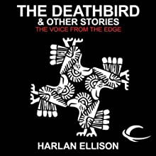 The Deathbird & Other Stories: The Voice from the Edge, Volume 4 Audiobook by Harlan Ellison Narrated by Harlan Ellison, Theodore Bikel, Stefan Rudnicki, Arte Johnson