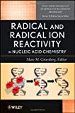 img - for Radical and Radical Ion Reactivity in Nucleic Acid Chemistry (Wiley Series of Reactive Intermediates in Chemistry and Biology) 1st Edition by Greenberg, Michael D. published by Wiley Hardcover book / textbook / text book