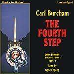 The Fourth Step: Quinn Shannon Series, Book 1 | Carl Burcham