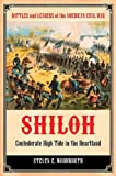 Shiloh: Confederate High Tide in the Heartland (Battles and Leaders of the American Civil War) (0313399212) by Woodworth, Steven E.