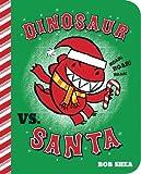 Dinosaur vs. Santa (Board Book) (A Dinosaur vs. Book)