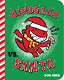 Dinosaur vs. Santa (Board Book) (A Dinosaur vs. Book)