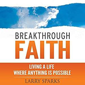 Breakthrough Faith Audiobook
