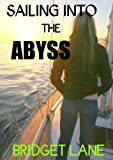 SAILING INTO THE ABYSS (TRUE SMUGGLING ADVENTURE) (MARIJUANA SMUGGLING)