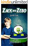 Zack and Zebo: Book One: A Science Fiction Series For Kids Ages 9-12