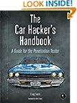 The Car Hacker's Handbook: A Guide fo...