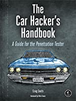 The Car Hacker's Handbook: A Guide for the Penetration Tester Front Cover