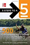 img - for 5 Steps to a 5 500 AP Environmental Science Questions to Know by Test Day (5 Steps to a 5 on the Advanced Placement Examinations Series) book / textbook / text book