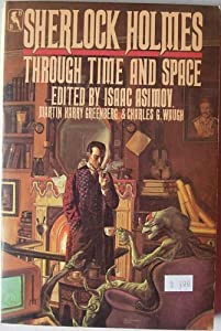 Sherlock Holmes Through Time and Space by Isaac Asimov, Martin Harry Greenberg and Charles G. Waugh