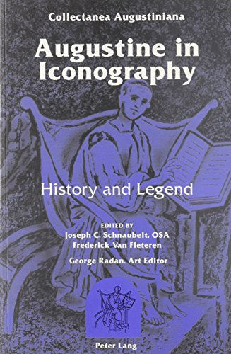 Augustine in Iconography: History and Legend (Augustinian Historical Institute (Series), V. 4.)