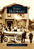 img - for Early Hayward (CA) (Images of America) book / textbook / text book
