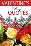 Valentine s Day Quotes (Love Quotes and Poems Book 1)