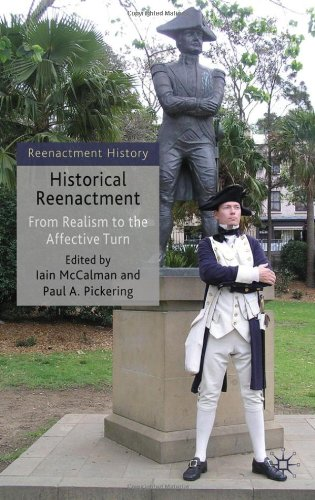 Historical Reenactment: From Realism to the Affective Turn (Reenactment History)