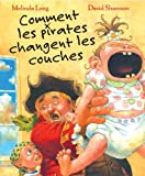 Comment les pirates changent les couches (0545998220) by Melinda Long