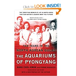 The Aquariums of Pyongyang: Ten Years in the North Korean Gulag Chol-hwan Kang and Pierre Rigoulot
