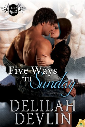 Five Ways 'Til Sunday: Delta Heat, Book 1