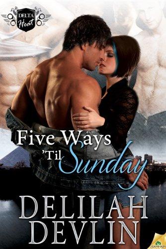 Five Ways 'Til Sunday: Delta Heat, Book 1