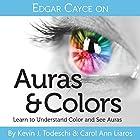 Edgar Cayce on Auras & Colors Hörbuch von Kevin J Todeschi, Carol Ann Liaros Gesprochen von: Scott R. Pollak