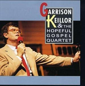 Garrison Keillor & the Hopeful Gospel Quartet