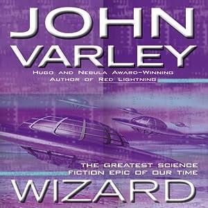 Wizard: Gaean Trilogy, Book 2 | [John Varley]
