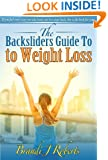 The Backsliders Guide to Weight Loss