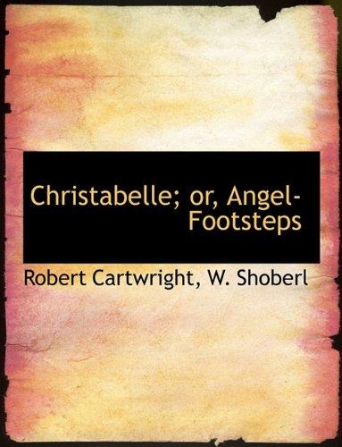Christabelle; or, Angel-Footsteps
