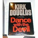 Dance With the Devil ~ Kirk Douglas