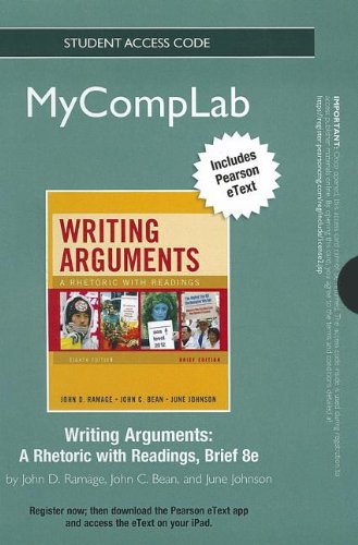 NEW MyCompLab with Pearson eText -- Standalone Access Card -- for Writing Arguments, Brief Edition: A Rhetoric with Read