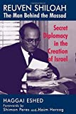 img - for Reuven Shiloah - the Man Behind the Mossad: Secret Diplomacy in the Creation of Israel by Eshed, Haggai (1997) Hardcover book / textbook / text book