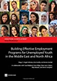 img - for Building Effective Employment Programs for Unemployed Youth in the Middle East and North Africa (Directions in Development) book / textbook / text book