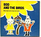 Bod and the Birds (0416810608) by Cole, Michael