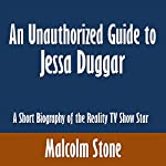 An Unauthorized Guide to Jessa Duggar: A Short Biography of the Reality TV Show Star | Malcolm Stone