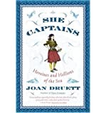 She Captains: Heroines and Hellions of the Sea (1568951299) by Druett, Joan