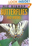 Nic Bishop: Butterflies and Moths