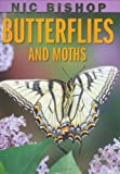 img - for Nic Bishop: Butterflies and Moths book / textbook / text book