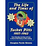 img - for { [ THE LIFE AND TIMES OF TUCKER PITT ] } Simma, Douglas Forde ( AUTHOR ) Mar-15-2011 Hardcover book / textbook / text book