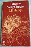 Letters to Young Churches: Epistles (Fontana religious) (0006226310) by Phillips, J B