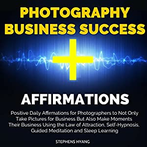 Photography Business Success Affirmations Audiobook