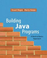 Building Java Programs: A Back to Basics Approach Front Cover