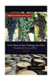 img - for So You Think You Know Washington State Wines? (2016-17): Demystifying the Economics of Wine (Volume 1) book / textbook / text book