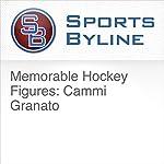Memorable Hockey Figures: Cammi Granato   Ron Barr