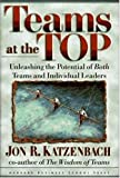 Teams at the Top: Unleashing the Potential of Both Teams and Individual Leaders