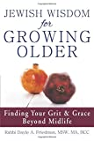img - for Jewish Wisdom for Growing Older: Finding Your Grit and Grace Beyond Midlife book / textbook / text book