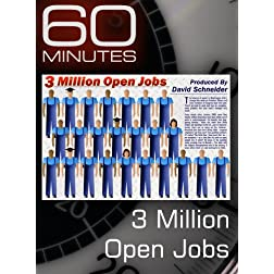 60 Minutes - 3 Million Open Jobs