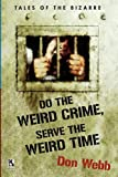 Do the Weird Crime, Serve the Weird Time: Tales of the Bizarre / Gargoyle Nights: A Collection of Horror (Wildside Double #16