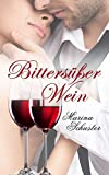 Bittersüßer Wein: Liebesroman